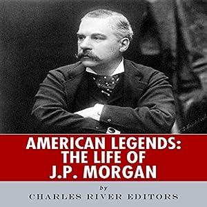 American Legends: The Life of J. P. Morgan Audiobook