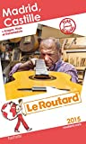 Guide du Routard Madrid, Castille 2015
