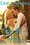Bet the House (Magnolia Bay Book 1)
