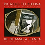 img - for Picasso to Plensa: A Century of Art from Spain book / textbook / text book