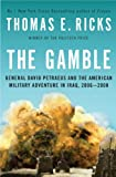 The Gamble: General David Petraeus and the American Military Adventure in Iraq, 2006-2008 (1594201978) by Ricks, Thomas E.