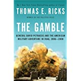 The Gamble: General David Petraeus and the American Military Adventure in Iraq, 2006-2008by Thomas E. Ricks