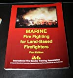 img - for Marine Fire Fighting for Land-Based Firefighters book / textbook / text book