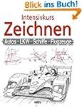 Intensivkurs Zeichnen: Autos - LKW -...