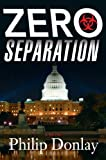 Zero Separation: A Novel (Donovan Nash Series)