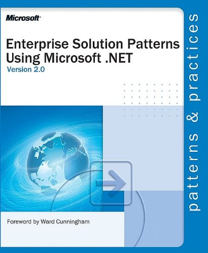 Enterprise Solution Patterns Using Microsoft .Net: Version 2.0