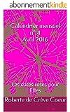 Calendrier mensuel n° 4 Avril 2016: Les dates roses pour filles (La méthode de Roberte)