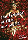 Peter Rothbart The Synergy of Film and Music: Sight and Sound in Five Hollywood Films