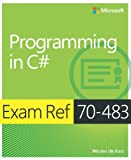 img - for Exam Ref 70-483 Programming in C# (MCSD) book / textbook / text book