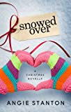 Snowed Over (A Christmas Novella)