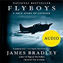 Flyboys: A True Story of Courage (       UNABRIDGED) by James Bradley Narrated by  Author
