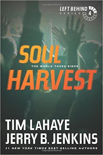 Soul Harvest: The World Takes Sides (Left Behind #4) written by Tim LaHaye