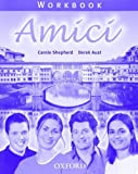 img - for Amici: Workbook by Shepherd, Carole, Aust, Derek (2004) Paperback book / textbook / text book