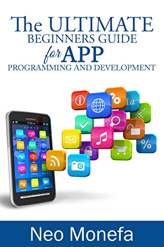 APPS: The Ultimate Beginners Guide for App Programming and Development (App Development- App Marketing- App Design- App Empire- App for PC- Mobile App Business- Android- IOS) (Ios App Store compare prices)