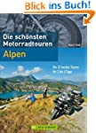 Die sch�nsten Motorradtouren Alpen: D...