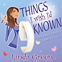 Things I Wish I'd Known Audiobook by Linda Green Narrated by Suzy Aitchison