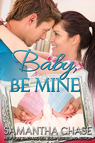Book: Baby, Be Mine (Life, Love and Babies Book 3) by Samantha Chase