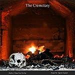 The Crematory | Drac Von Stoller
