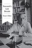 "Stuart Elden ""Foucault's Last Decade"" (Polity Press, 2016)"
