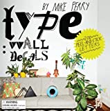 Type: Wall Decals by Mike Perry: 200 Peel-and-Stick Letters [Paperback] [2012] (Author) Mike Perry