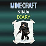 Minecraft Ninja: A Minecraft Ninja Diary   Billy Miner