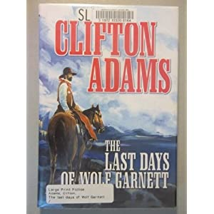 The Last Days of Wolf Garnett  - Clifton Adams