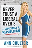 img - for Never Trust a Liberal Over 3-Especially a Republican book / textbook / text book