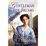 Gentleman of Her Dreams (A Ladies of Distinction novella) ~ Jen Turano