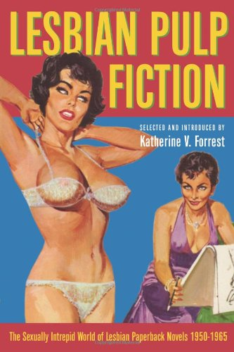 Lesbian Pulp Fiction: The Sexually Intrepid World of...