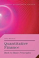 Quantitative Finance: Back to Basic Principles
