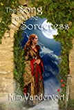 The Song and the Sorceress (The Rise of the Rahar Book 1)