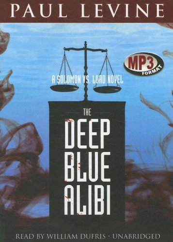 The Deep Blue Alibi: A Solomon Vs. Lord Novel (Solomon vs. Lord Novels)