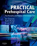 img - for Practical Prehospital Care: The Principles and Practice of Immediate Care, 1e book / textbook / text book