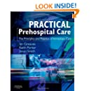 Practical Prehospital Care: The Principles and Practice of Immediate Care, 1e