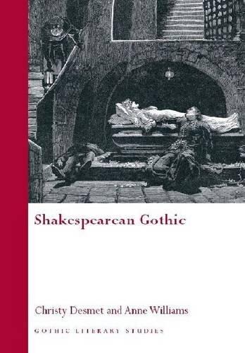 Shakespearean Gothic (Gothic Literary Studies)