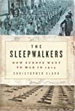 Book - The Sleepwalkers: How Europe Went to War in 1914