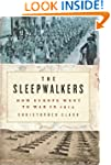 The Sleepwalkers: How Europe Went To...