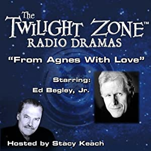 From Agnes with Love: The Twilight Zone Radio Dramas | [Bernard Schoenfeld]