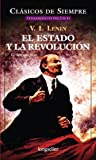 El Estado Y La Revolucion/ The State and The Revolution (Clasicos De Siempre) (Spanish Edition)