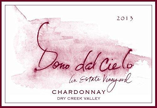 2013 Dono Dal Cielo Estate Vineyard Dry Creek Valley Chardonnay 750 Ml