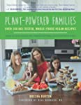 Plant-Powered Families: Over 100 Kid-...