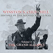 Winston S. Churchill: The History of the Second World War, Volume 3 - The Grand Alliance | Livre audio Auteur(s) : Winston S. Churchill Narrateur(s) : Michael Jayston