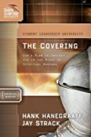 The Covering: God's Plan to Protect You in the Midst of Spiritual Warfare (Student Leadership University Study Guide)