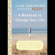 A Weekend to Change Your Life | [Joan Anderson]