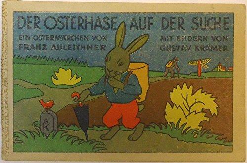 Der Osterhase auf der Suche. Ein Ostermärchen.
