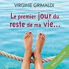 Le premier jour du reste de ma vie... | Livre audio Auteur(s) : Virginie Grimaldi Narrateur(s) : Marie-Françoise Coelho