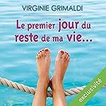 Le premier jour du reste de ma vie... | Virginie Grimaldi