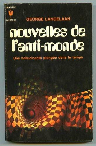 George Langelaan - Nouvelles de l'anti-monde
