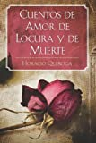 img - for Cuentos de Amor de Locura y de Muerte book / textbook / text book