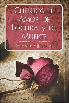 Cuentos de Amor de Locura y de Muerte Paperback – December 23, 2011